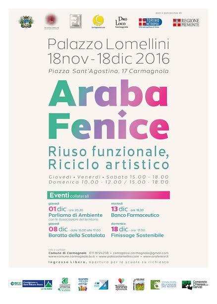 L'Araba Fenice: riuso funzionale, riciclo artistico 2016